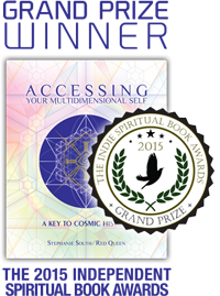Grand Prize Winner of The Independent Spiritual Book Awards 2015 - Accessing Your Multidimensional Self by Stephanie South