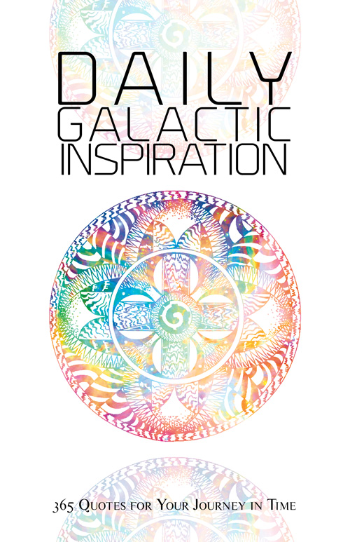 Daily Galactic Inspiration - 365 Quotes for Your Journey in Time