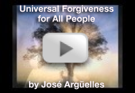 Universal Forgiveness for All People - by José Argüelles